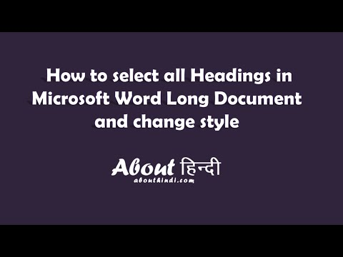 How to select all Headings in Microsoft Word Long Document and change style