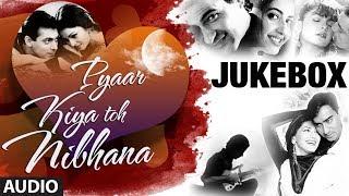 """Pyar Kiya Toh Nibhana """"Bollywood Romantic Songs"""" Jukebox   Nonstop Hindi Songs"""