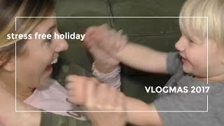 VLOGMAS #8 How To Have a Stress Free Christmas   12 Days of VLOGMAS 2017 🎄