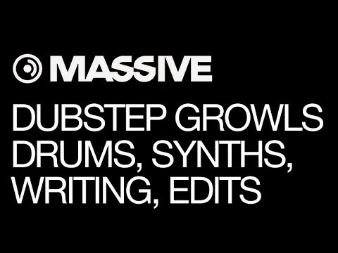 NI Massive tutorial - Dubstep Growl Production - pt 1 - Drums, Synths, Writing, Edits