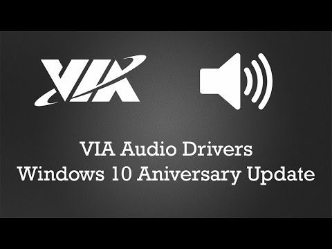 VIA Audio Drivers 64bit Fix - Windows-10 Aniversary Update