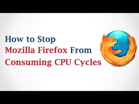 How to Stop Mozilla Firefox From Consuming CPU Cycles