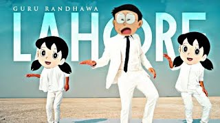 Lahore Song By Guru Randhawa Feat:Nobita And Shizuka (Doreamon)