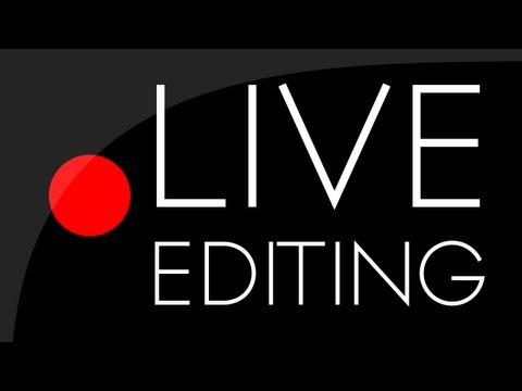 Live Editing (21st Birthday)