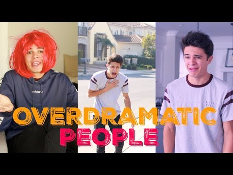 OVERDRAMATIC PEOPLE | Brent Rivera