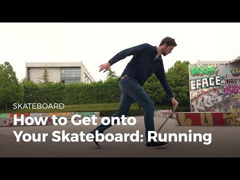 How to Get Onto Your Skateboard: Running | Skateboarding