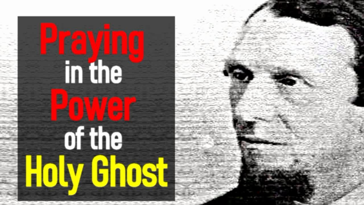 Praying in the Power of the Holy Ghost - The Spiritual Life - Andrew Murray (7 of 16)
