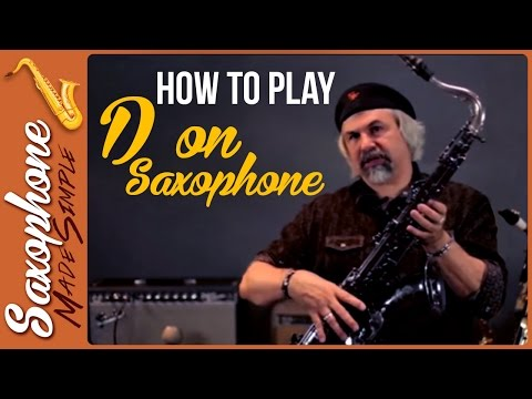 How to Play D on Saxophone - D in the Second Octave