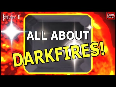 Infinity Blade 3: All About Darkfires!
