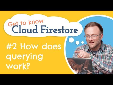 How do queries work in Cloud Firestore? | Get to Know Cloud Firestore #2