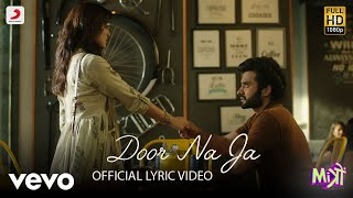Door Na Ja - Official Lyric Video | Mitron | Sonu Nigam | Jackky & Kritika ft. Sonu Nigam