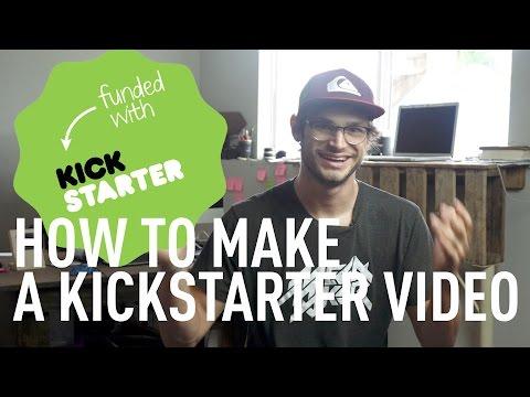 How to Make a Killer Kickstarter Video