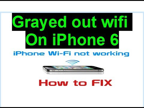 iPhone 6 grayed out wifi solutions not solved