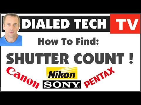 How to Find SHUTTER COUNT - Canon, Nikon, Sony, Pentax! - DialedTech