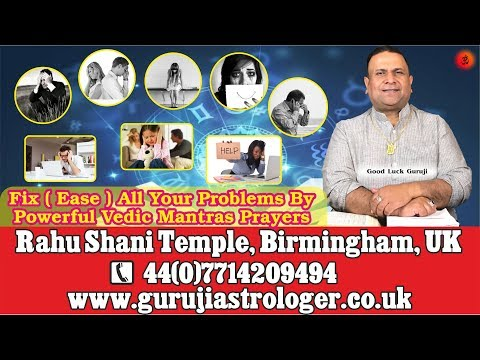 Fix ( Ease ) All Your Problems By Powerful Vedic Mantras Prayers From Guruji Indian Astrologer UK