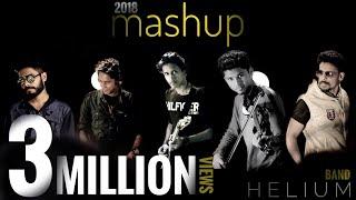 2018 MASHUP  (malayalam, tamil, hindi, english)12 songs in a row | HELIUM Band | HD
