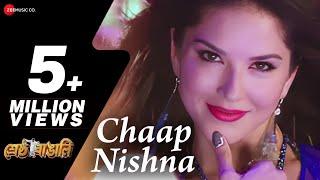 Chaap Nishna - Full Video | Shrestha Bangali |Riju, Sunny Leone | Aanjan feat Mamta Sharma, Dev Negi