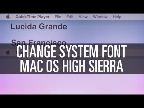 Change System Font - Mac OS High Sierra