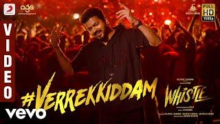 Whistle - Verrekkiddam Video   Vijay   A.R Rahman   Atlee