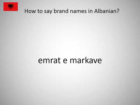 How to say brand names in Albanian?