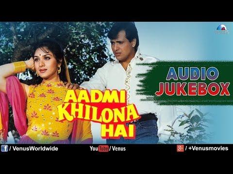 Xxx Mp4 Aadmi Khilona Hai Audio Jukebox Govinda Meenakshi Sheshadri 3gp Sex