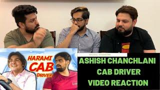 Harami CAB Driver | Ashish Chanchlani | Akash Dodeja | Reaction Videos | Shugal Syndrome