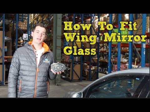 How To Fit Wing Mirror Glass With Backing Plate