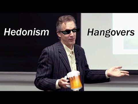 Of Hedonism and Hangovers - Prof. Jordan Peterson