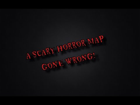A Scary Horror Map gone wrong!!