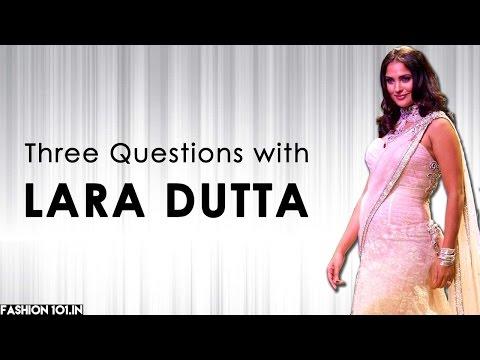 Three Questions with Lara Dutta