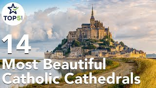 14 Most Beautiful Catholic Cathedrals and Churches in the World
