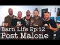 Barn Life 12: Meeting Post Malone