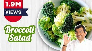 Sanjeev Kapoor Kitchen   Broccole Salad Recipe   Master Chef Sanjeev Kapoor