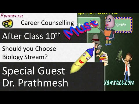 Career Counselling (Post Class 10th) - Should you choose Biology Stream? Special Guest Dr. Prathmesh