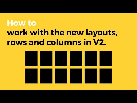 V2 - Working with Layouts, Columns and Rows