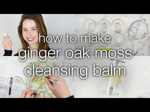 How to Make Ginger Oak Moss Cleansing Balm