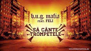 Download B.U.G. Mafia - Sa Cante Trompetele (feat. Feli) (Prod. Tata Vlad)
