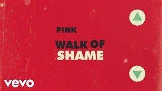 Pnk  Walk Of Shame Official Lyric Video