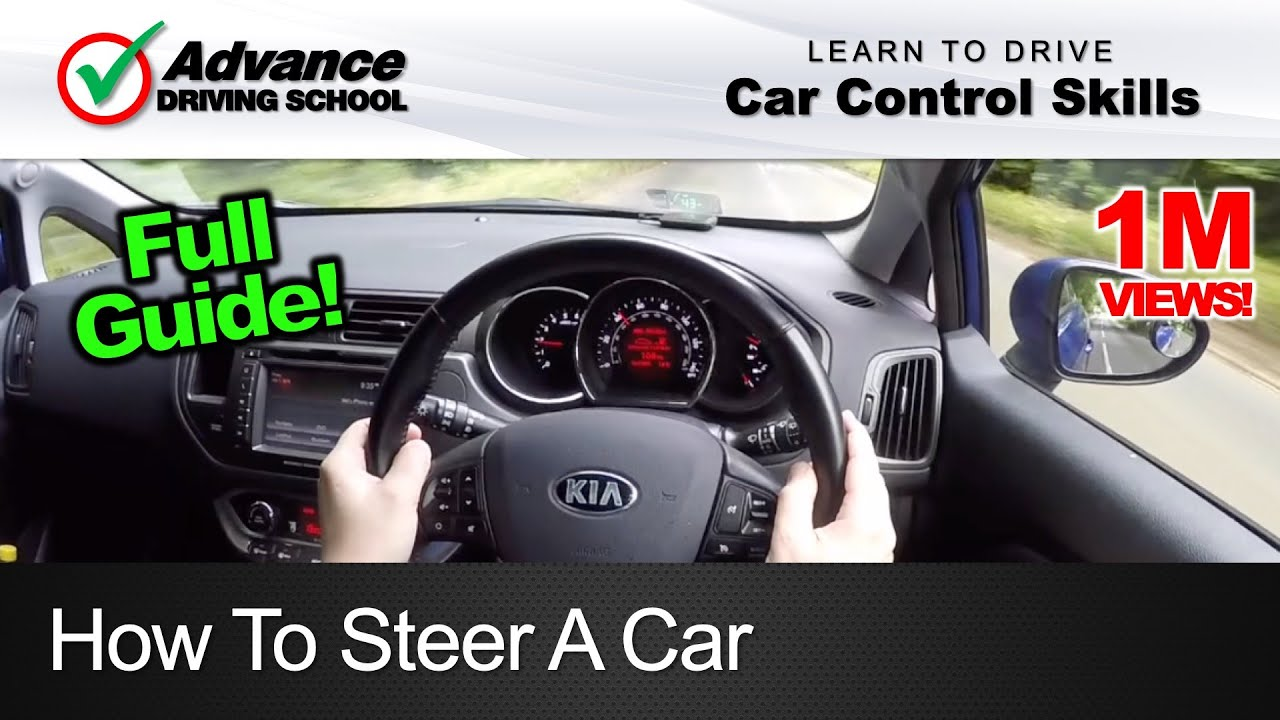 How To Steer A Car     Learn to drive: Car control skills