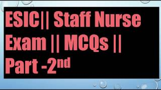 ESIC Staff Nurse Previous Year Solved Paper //Part 2