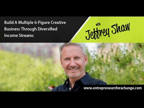 Jeffrey Shaw - Build A Multiple 6-Figure Creative Business Through Diversified Income Streams