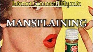 """Internet Comment Etiquette: """"Mansplaining"""""""