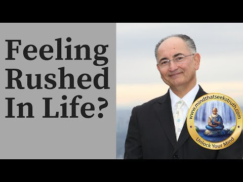 I Have A Rushed Sense/ Feeling In Life Which Affects Me Negatively. What To Do?  Q & A live #155