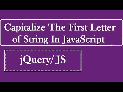 Capitalize The First Letter Of String In JavaScript