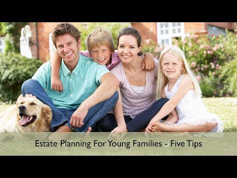 Estate Planning Needs For Young Families