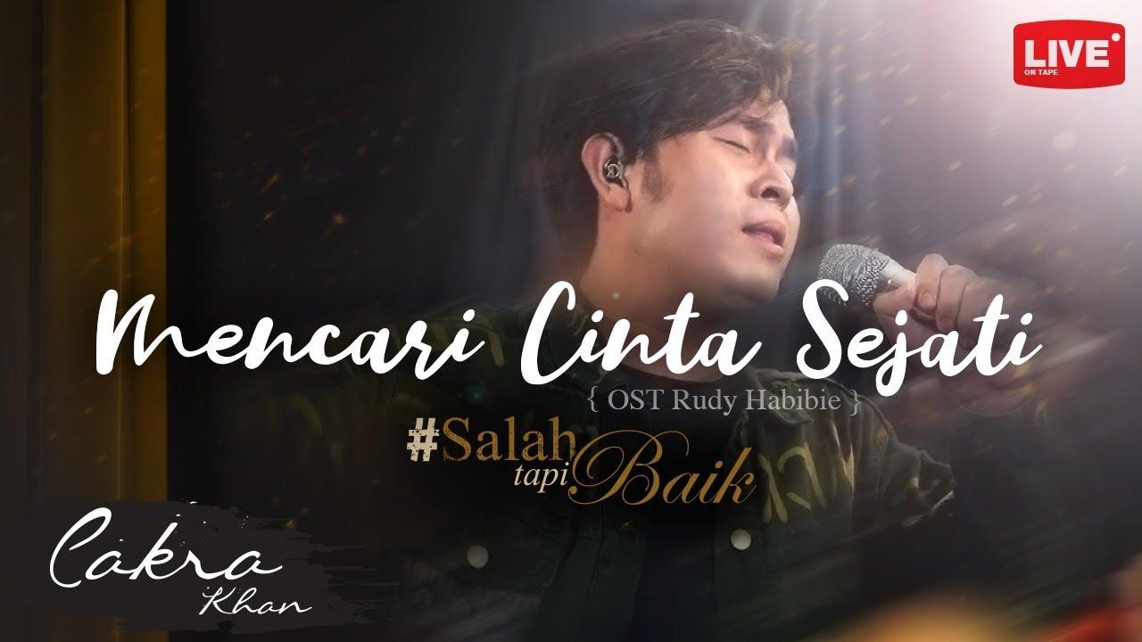 Download Cakra Khan - Mencari Cinta Sejati #SalahTapiBaik MP3 Gratis