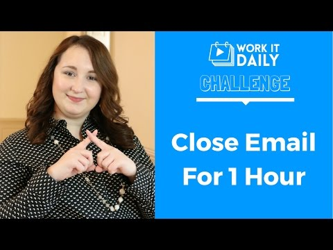 Work It Daily Challenge - Close Your Email For 1 Hour