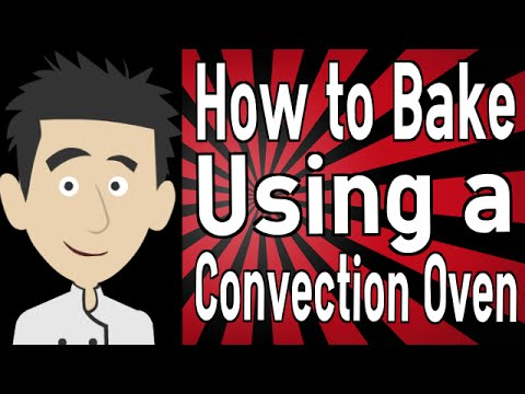 How to Bake Using a Convection Oven