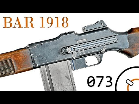 Small Arms of WWI Primer 073: US Browning Automatic Rifle 1918