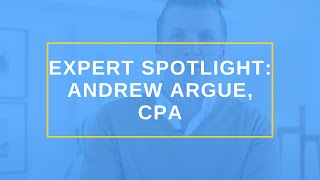 Expert Spotlight: Andrew Argue, Cpa